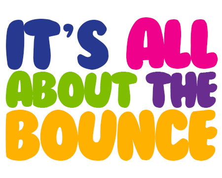 Its All About The Bounce